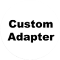Custom Fit Adapter