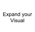 EXPAND YOUR VISUAL POSSIBILITIES