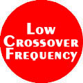 Low Crossover Frequency